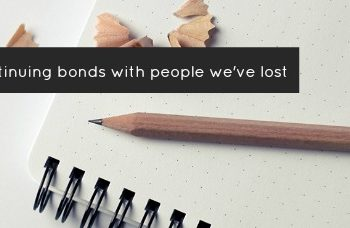 tips for continuing bonds with people we've lost