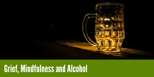 exercise grief, mindfulness and alcohol