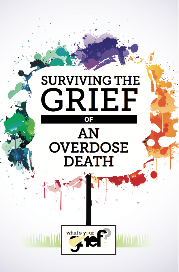 The Grief of an Overdose Death Part 1 What s Your Grief