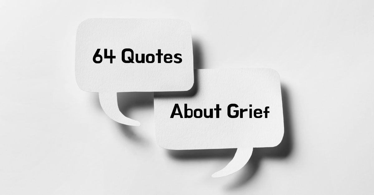 64 Quotes About Grief