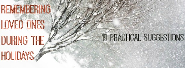 remember loved ones 19 practical