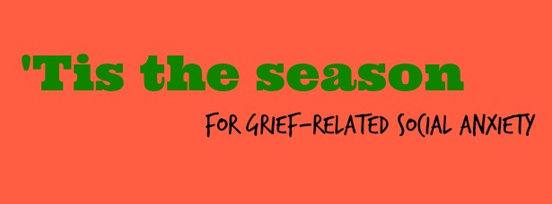 holiday grief social anxiety