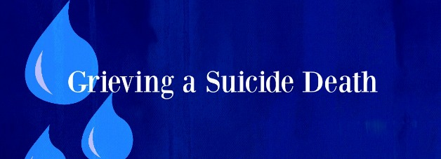 Grieving a Suicide Death - What's Your Grief