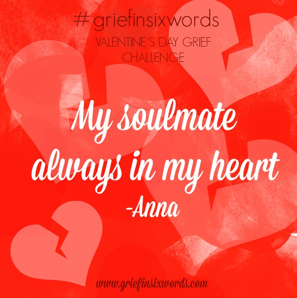 Valentine S Day Grief In Six Words What S Your Grief