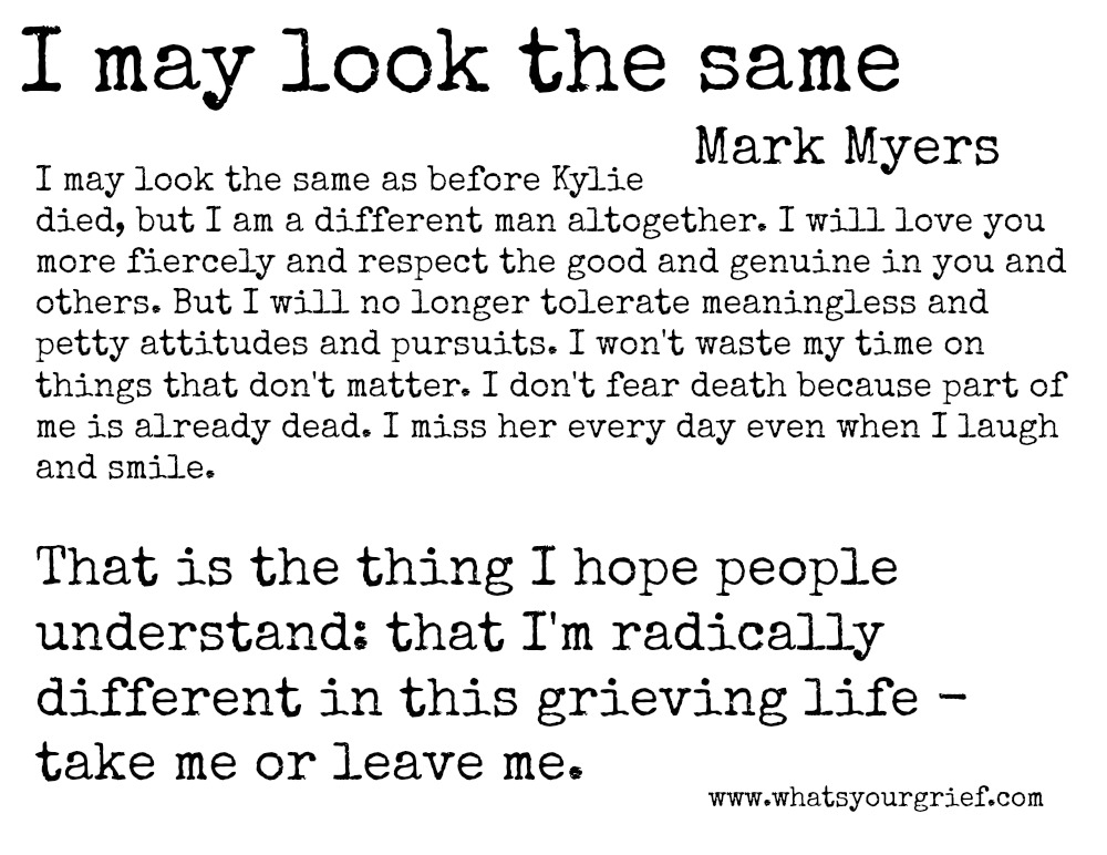 Mark Myers; I may look the same; letter from a grieving dad