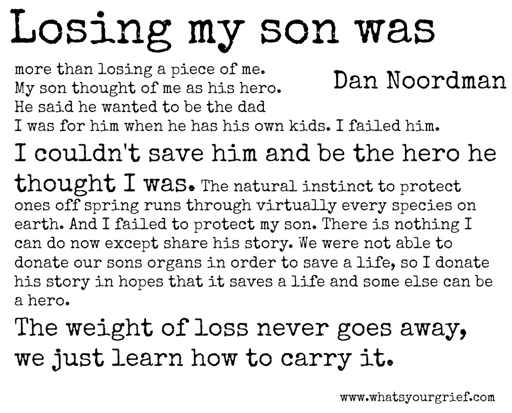 Dan Noordman; losing my son was more than losing a piece of me; letter from a grieving dad