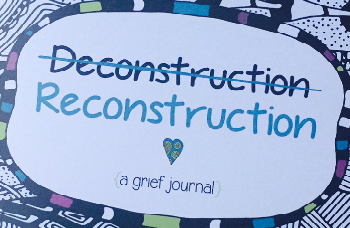 Deconstruction/Reconstruction: WYG's Fav New Teen Grief Journal