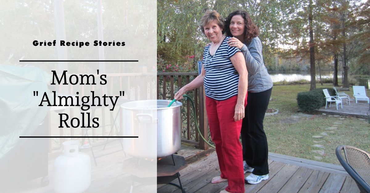 """Mom's """"Almighty"""" Rolls - Grief Recipe Stories"""