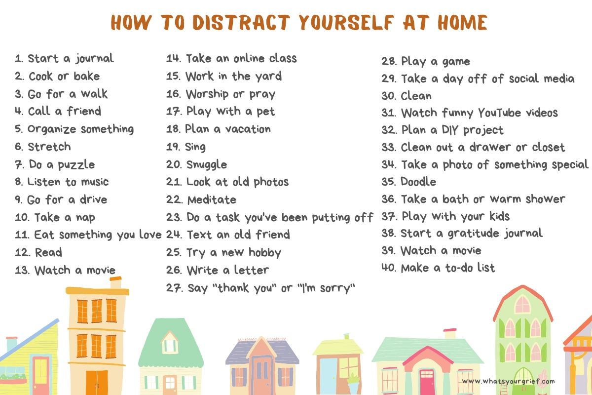 how to distract yourself at home