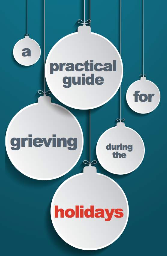A Practical Guide For Grieving During The Holidays
