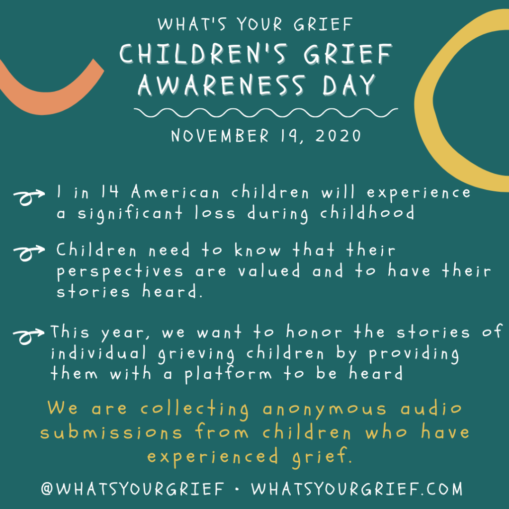 What's Your Grief Children's Grief Awareness Day Fact Sheet & Call for Submissions