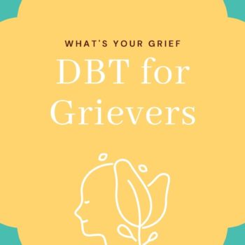 dialectical behavior therapy for grievers