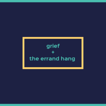 grief and the errand hang text